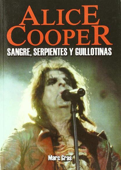 Alice Cooper, Sangre, serpientes y guillotinas