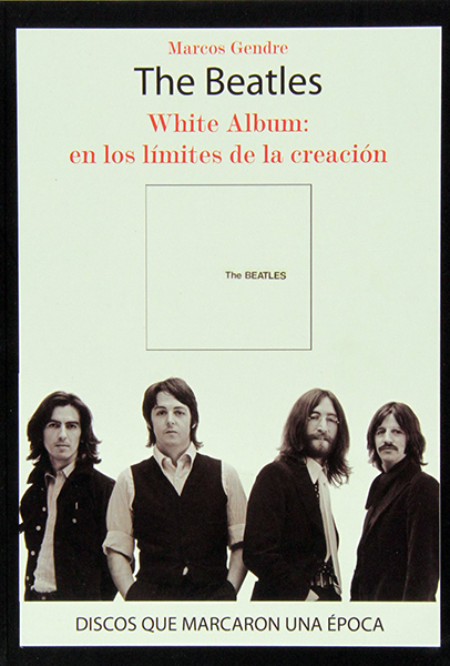 The Beatles, White Album: En los limites de la creación