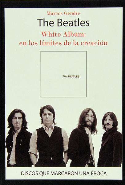The Beatles, White Album: En los limites de la creación
