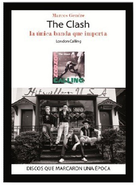 The Clash, La unica banda que importa
