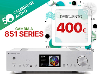 Promocion Cambridge Audio 851 Series