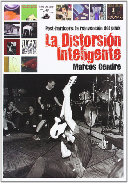 La Distorsión Inteligente: Post-Hardcore, la reinvención del punk