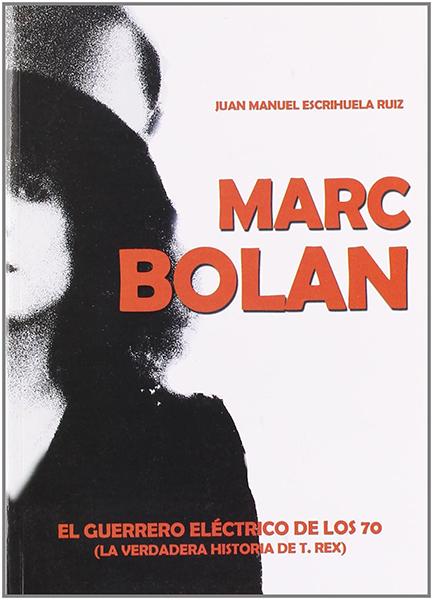 Marc Bolan: El guerrero eléctrico de los 70