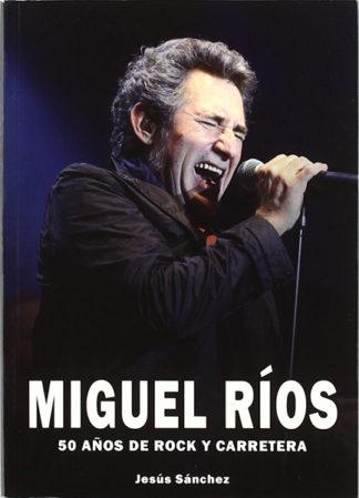 Miguel Ríos: 50 Años de rock y carretera