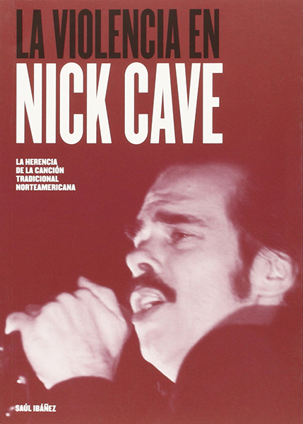 La violencia de Nick Cave