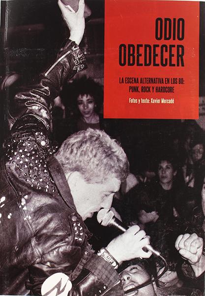 Odio Obedecer: La escena alternativa en los 80
