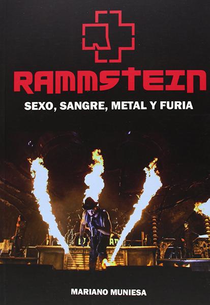 Rammstein: Sexo, sangre, metal y furia
