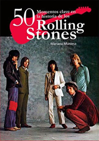 Rolling Stones: 50 momentos clave en la historia de los Rolling Stones