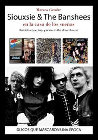 Siouxsie & The Banshees: En la casa de los sueños