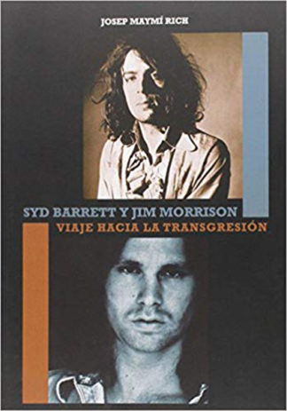 Syd Barret y Jim Morrison: Viaje hacia la transgresión